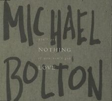 Michael Bolton Ain't got nothing if you ain't got love [Maxi-CD]