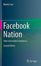 Facebook Nation : Total Information Awareness by Newton Lee (2014, Hardcover)