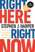 Right Here, Right Now : Politics and Leadership in the Age of Disruption, Pap...