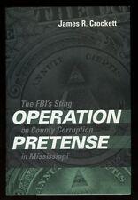 OPERATION PRETENSE FBI'S STING ON COUNTY CORRUPTION IN MISSISSIPPI Crockett 2003