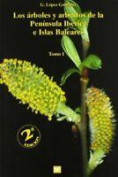 Los árboles y arbustos de la Península Ibérica e Islas Baleares. 2ª ed