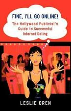 Fine, I'll Go Online!: The Hollywood Publicist's Guide to Successful Internet Da