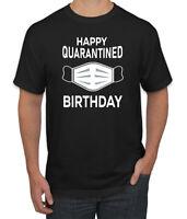Happy Quarantined Birthday 2020 Isolation Mens Graphic T-Shirt