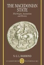 The Macedonian State: Origins, Institutions, and History (Clarendon Paperbacks),