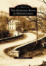Images of America: The National Road in Pennsylvania by Cassandra Vivian...