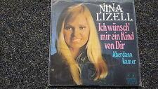 Nina Lizell - Ich wünsch' mir ein Kind von Dir/ Aber dann kam er 7'' Single