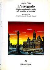 L'Aerografo. Guida completa alla storia, alle tecniche, ai materiali.. 1995. .