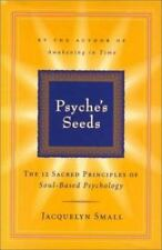Psyche's Seeds : The 12 Sacred Principals of Soul-Based Psychology by Brenda Ro…