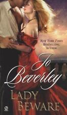 Lady Beware: A Novel of the Company of Rogues (Signet Historical Romance) Bever