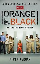 Orange Is the New Black: My Time in a Women's Prison by Kerman, Piper | Paperbac