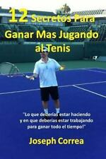 12 Secretos para Ganar Mas Jugando Al Tenis! : Lo Que Deberias Estar Haciendo...