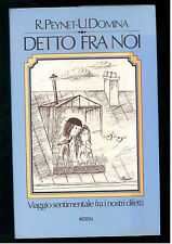 DOMINA UMBERTO PEYNET RAYMOND DETTO FRA NOI RIZZOLI 1978 I° EDIZ. FIDANZATINI