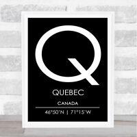 Quebec Canada Coordinates Black & White World City Travel Quote Poster Print