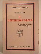 """LIBRO -SERGIO LUPI - IL ROMANTICISMO TEDESCO - COLLANA CRITICA """"LA NUOVA ITALIA"""""""
