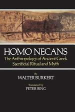 Homo Necans : The Anthropology of Ancient Greek Sacrificial Ritual and Myth...