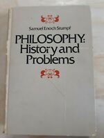 PHILOSOPHY: History and Problems. Samuel Enoch Stumpf. Socrates to Sartre. 1977