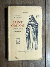 Léon Côte SAINT ODILON Abbé de Cluny de 994 à 1049 Éd. Crépin-Leblond 1949