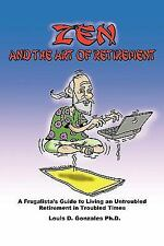 Zen and The Art of Retirement: A Frugalista's Guide to Living an Untroubled Reti