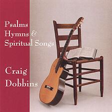 Craig Dobbins - Psalms Hymns & Spiritual Songs [New CD]