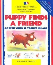 Puppy Finds a Friend: Le Petit Chien Se Trouve Un Ami (I Can Read French) (Engli
