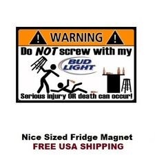 249 - Funny Bud Light Beer Warning Refrigerator Fridge Magnet