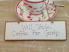 """Shabby Chic Wooden  Will Trade Coffee for Gossip"""" Kitchen Sign New Home Gift"""