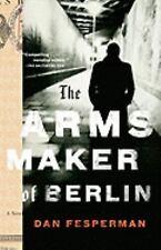 The Arms Maker of Berlin, Fesperman, Dan, Good Book