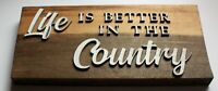 Life is Better in the Country Sustainable Reclaimed Pallet Wood Sign