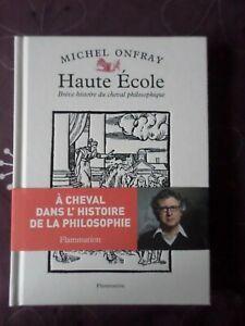 Livre Haute école, histoire de la philosophie, de Michel Onfray, Flammarion