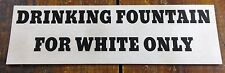 Black Americana Segregation Drinking Fountain For White Only Paper Sign
