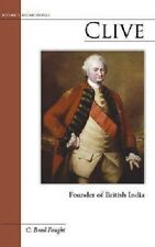 Clive: Founder of British India    by Brad Faught