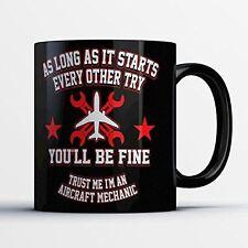 Aircraft Mechanic Coffee Mug - Starts Every Other Try- Funny 11 oz Black Ceramic