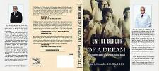 On The Border Of A Dream: One Mexican Boy's Journey Of Becoming An American Su..