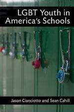 LGBT Youth in America's Schools by Sean Cahill and Jason Cianciotto (2012,...