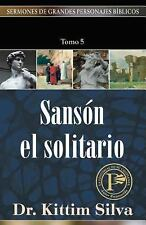 Sermones de Grandes Personajes Biblicos: Sansón el Solitario -Tomo 5 5 by...