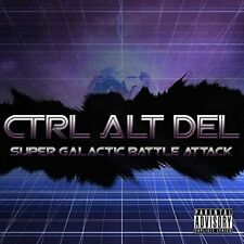 Ctrl Alt Del - Super Galactic Battle Attack [CD]