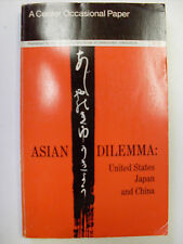 Asian Dilemma: United States, Japan and China ed. by Elaine Burnell -1969