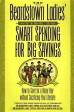 The Beardstown Ladies' Guide to Smart Spending for Big Savings: How to Save for