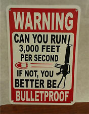 "Warning Bulletproof Gun Bullet AR 15 7""X10"" Polystyrene Bubba Novelty Sign"