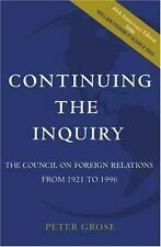 Continuing the Inquiry by Peter L. Grose (1996, Paperback)