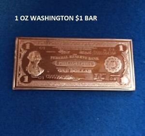 1 Washington $1 1 oz in .999 Copper Bar