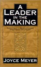A Leader in the Making : Essentials to Being a Leader after God's Own Heart by J