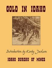 Gold in Idaho by Idaho of Mines (2014, Paperback)