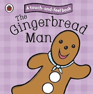 The Gingerbread Man: Ladybird Touch and Feel Fairy Tal... by Ladybird Board book