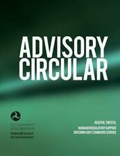 Advisory Circular by U.S. Department of Transportation Staff (2013, Paperback)
