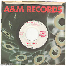 Promo 45 rpm - PABLO CRUISE - I GO TO RIO - 2 Versions A&M 2112 - VG+ or Better