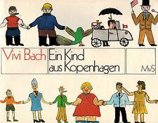 Vivi Bach, Ein Kind aus Kopenhagen, farbige Bilder und Geschichten, MvS EA 1971