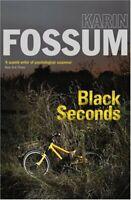 Black Seconds By Karin Fossum. 9781846550188