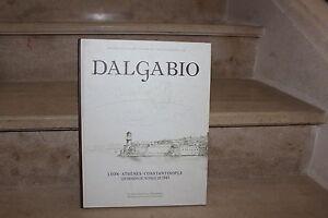 Dalgabio. lyon-athènes-constantinople, dessins du voyage de 1843