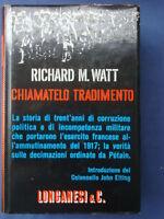 WATT-CHIAMATELO TRADIMENTO-CORRUZIONE-POLITICA-PETAIN-LONGANESI 1966**